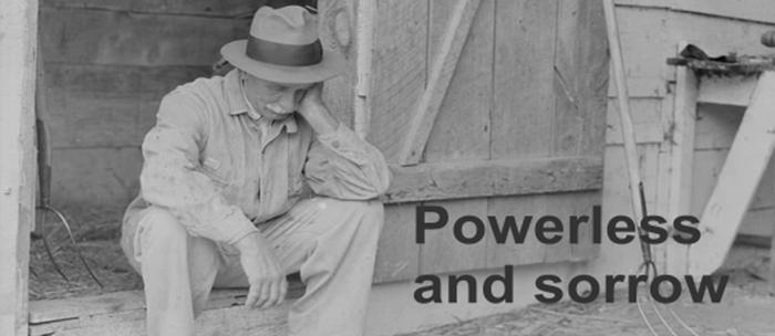 powerless and sorrow
